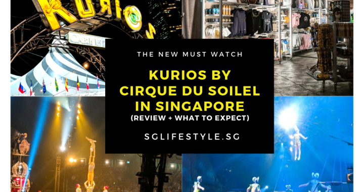 The NEW MUST WATCH: KURIOS by Cirque du Soilel in Singapore – Review + What to Expect?