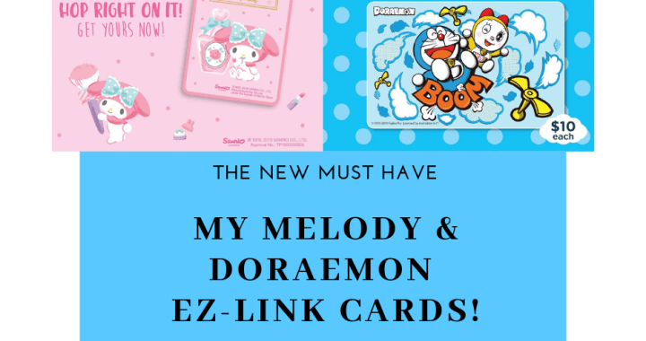 THE NEW MUST HAVE: MY MELODY & DORAEMON EZ-LINK CARDS!