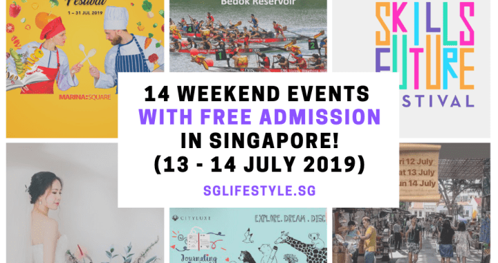 What to Do in Singapore: 14 WEEKEND EVENTS with FREE ADMISSION (13 – 14 July 2019)