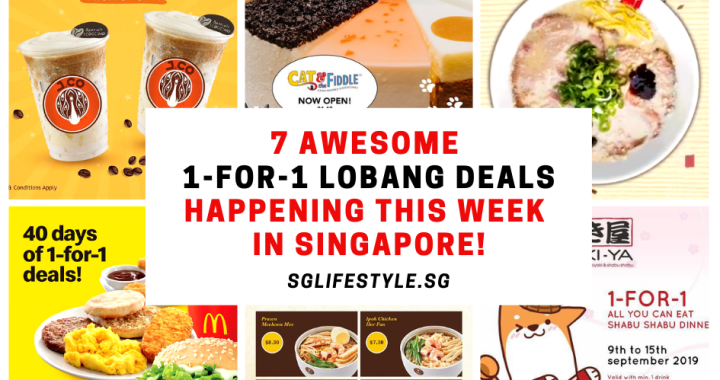 7 AWESOME 1-FOR-1 LOBANG DEALS HAPPENING THIS WEEK IN SINGAPORE!