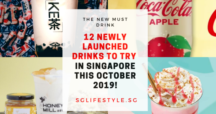 12 NEWLY LAUNCHED DRINKS TO TRY IN SINGAPORE THIS OCTOBER 2019!