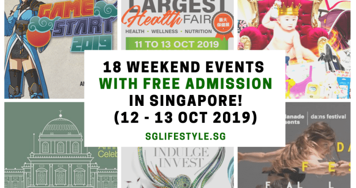 What to Do in Singapore: 18 WEEKEND EVENTS with FREE ADMISSION (12 – 13 October 2019)
