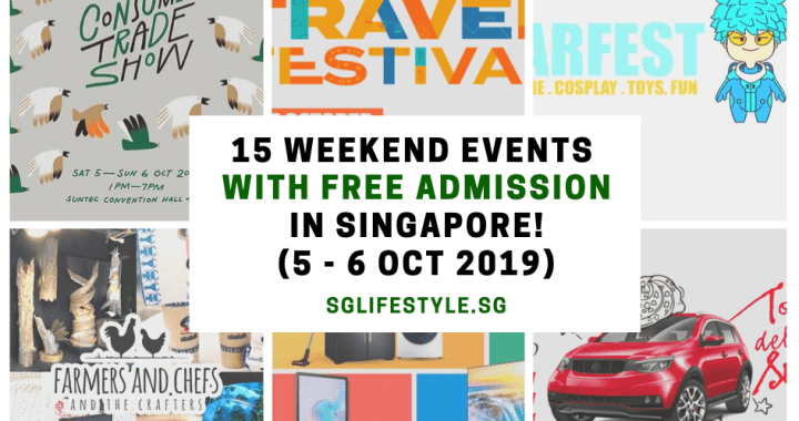 What to Do in Singapore: 15 WEEKEND EVENTS with FREE ADMISSION (5 – 6 October 2019)