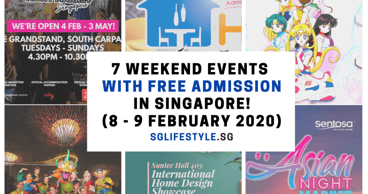 What to Do in Singapore: 7 WEEKEND EVENTS with FREE ADMISSION (8 – 9 February 2020)