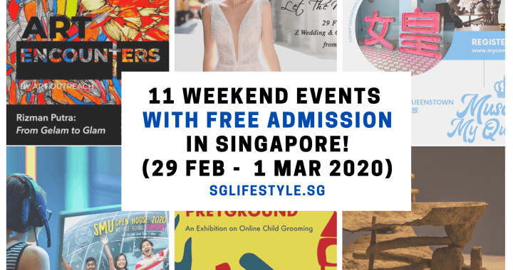 What to Do in Singapore: 11 WEEKEND EVENTS with FREE ADMISSION (29 Feb – 1 Mar 2020)