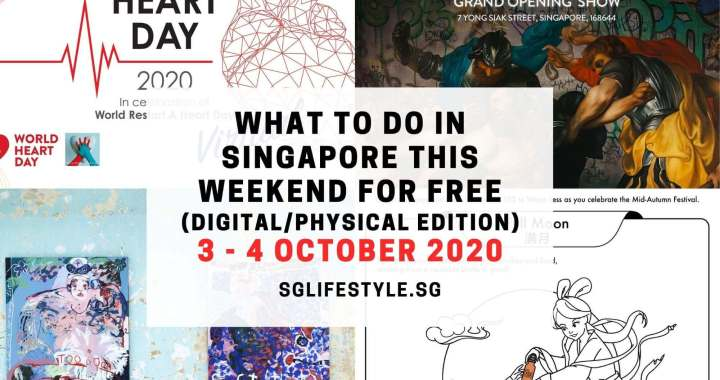What to Do in Singapore this Weekend For FREE on 3 – 4 October 2020!