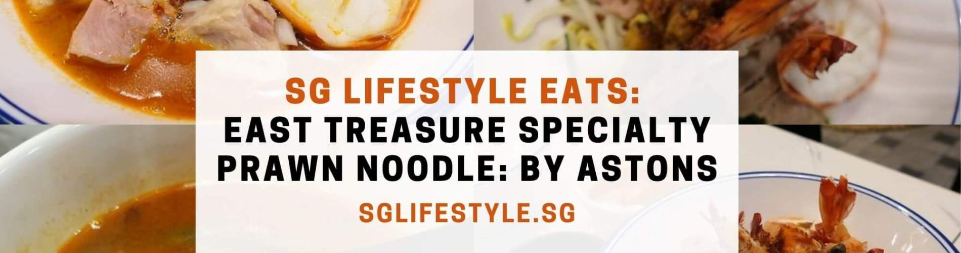 East Treasure Specialty Prawn Noodle By Astons Review