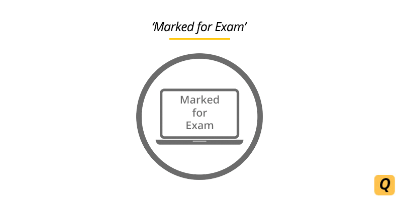When the status shows as 'marked for exam' , it means that