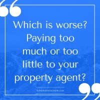 Which is Worse? Paying Too Much or Too Little Commission to Your Property Agent?