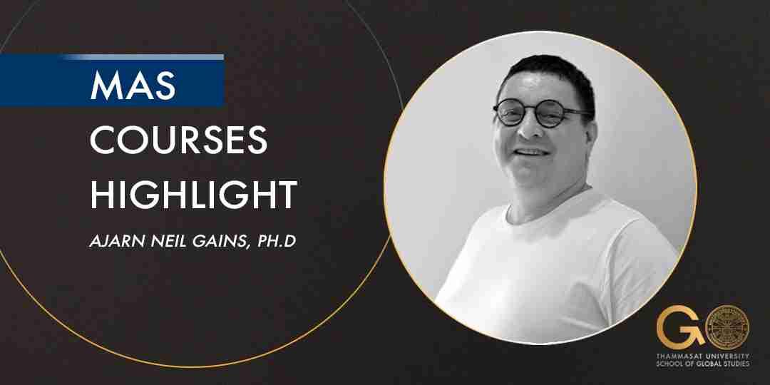 MAS courses Highlight – Ajarn Neil Gains, PhD.