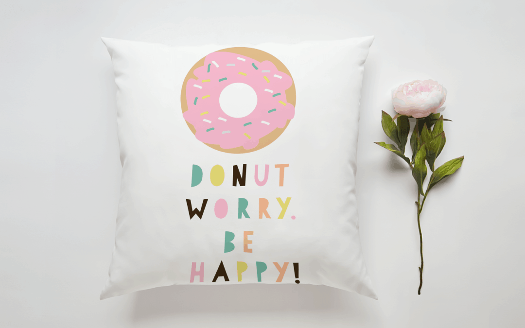 Donut Worry. Be Happy!