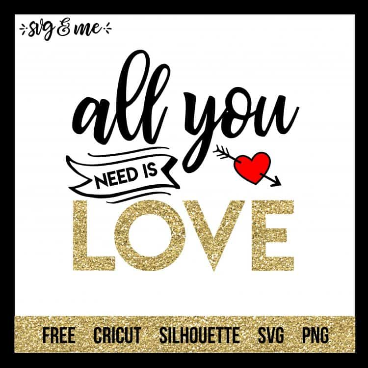 Download Valentine's Day SVGs all-you-need-is-love SVG & Me ...