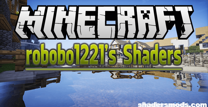 robobo1221's Shaders for Minecraft 1.12.2/1.11.2/1.10.2