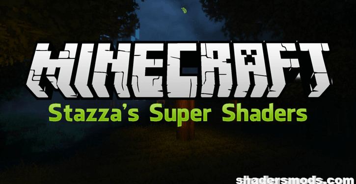 Stazza's Super Shaders for Minecraft 1.12.2/1.11.2/1.10.2