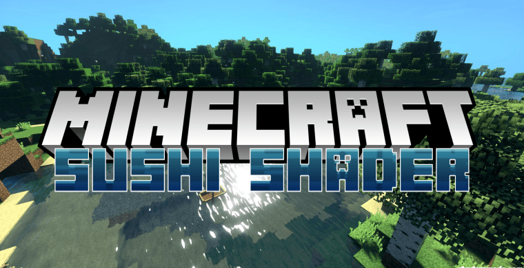 Sushi Shader for Minecraft 1.12.2/1.11.2