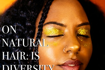 Podcast: On Natural Hair, Is Diversity Even Diverse?