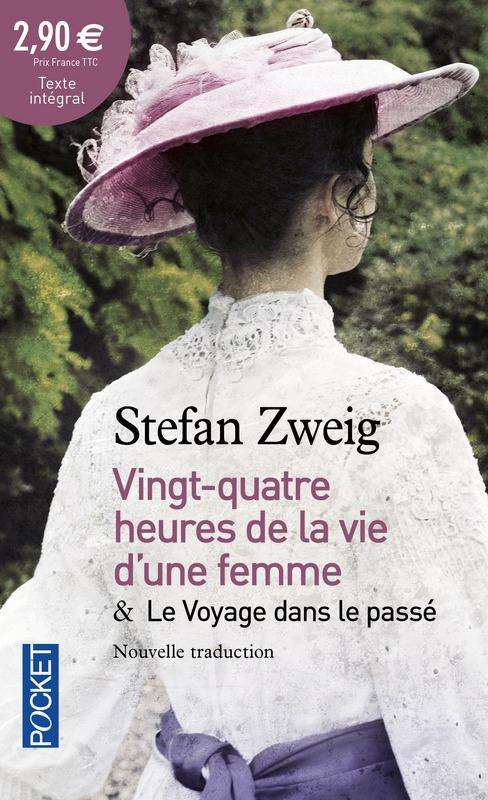 Vingt Quatre Heures De La Vie D'une Femme : vingt, quatre, heures, d'une, femme, Vingt-quatre, Heures, D'une, Femme, Voyage, Passé, Stefan, Zweig.