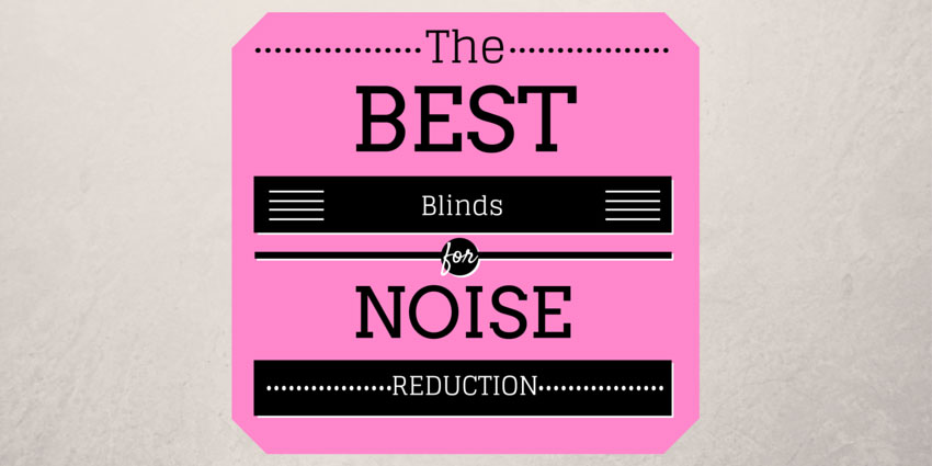 The-Best-Blinds-for-Noise-Reduction