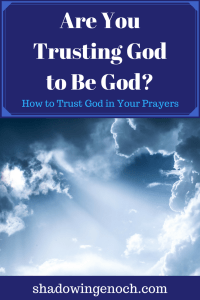 Trusting God To Be God | Faith | Christian Life | God's Sovereignty | Trusting God to do what is best in your life