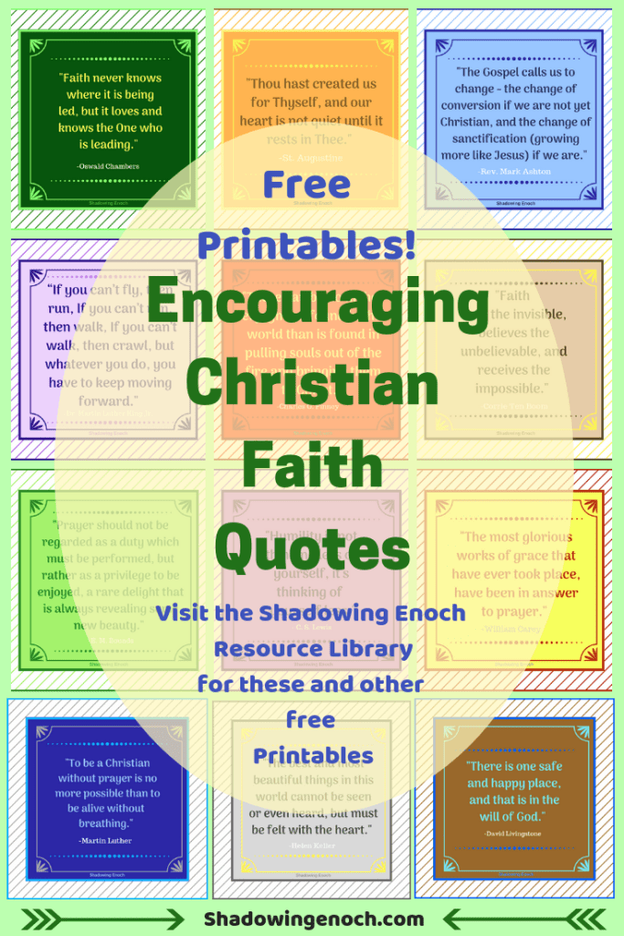 Free Printables | Encouraging Christian Faith Quotes | Shadowing Enoch Resource Library