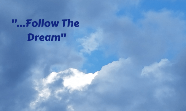 …Follow The Dream