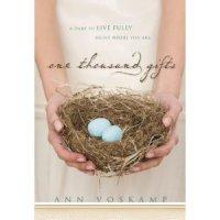 one thousand gifts ~ Ann Voskamp