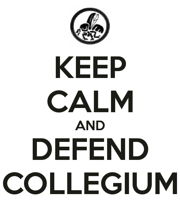 Keep calm and defend Collegium