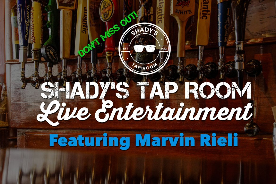 Saturday August 18, 2018 - Live Entertainment in Shady's Beer Garden Featuring Marvin Rieli!
