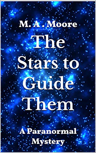 The Stars to Guide Them: A Paranormal Mystery