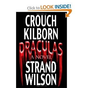 Book Review of DRACULAS: A Novel of Terror by Crouch, Kilborn, Strand and Wilson.
