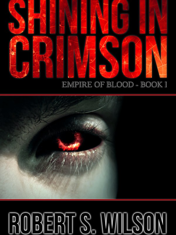 Book Review – Book One of the Empire of Blood: A Dystopian Vampire Series – Shining in Crimson by Robert S. Wilson