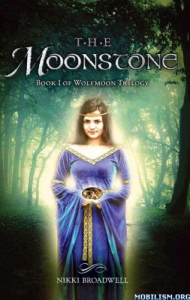 The Moonstone (The Wolfmoon Series) by Nikki Broadwell