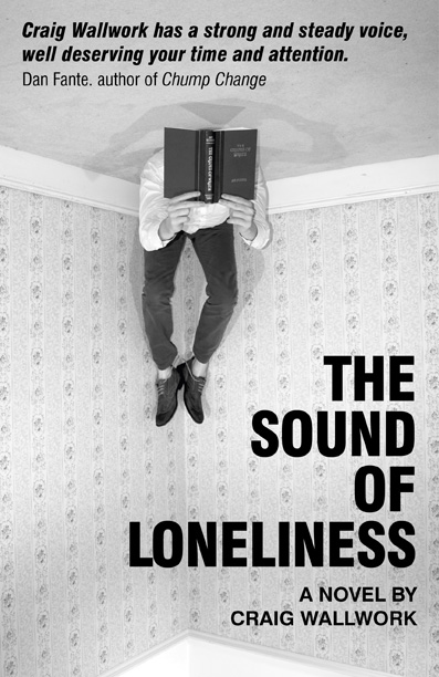 The Sound of Loneliness by Craig Wallwork – My Book Review
