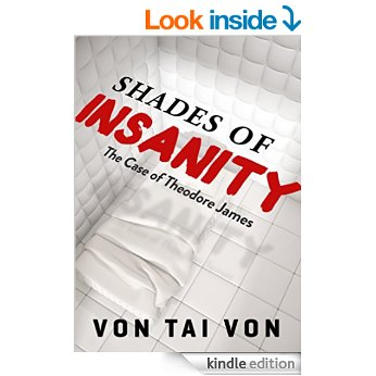 Shades of Insanity: The Curious Case of Theodore James by Von Tai Von #Romance #FREE
