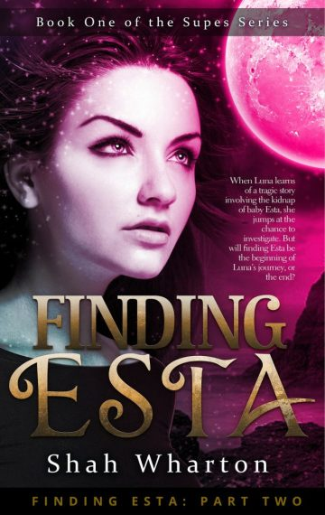 Finding Esta (Part Two): Urban Fantasy (The Supes Series Book 1)