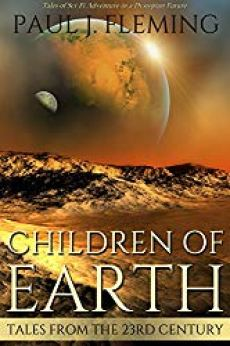 Children Of Earth (Tales from the 23rd Century Book 1)