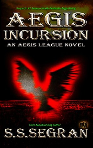Aegis Incursion by S.S.Segran: 'The Next Big Thing in YA Reading?' You decide. #SCIFI #FANTASY #Amreading
