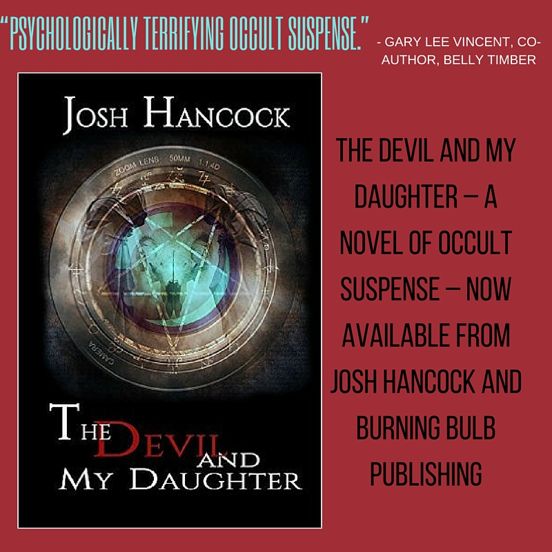 "Come read all about 'The Devil and My Daughter' by Josh Hancock. ""Psychologically terrifying occult suspense."" #horror"