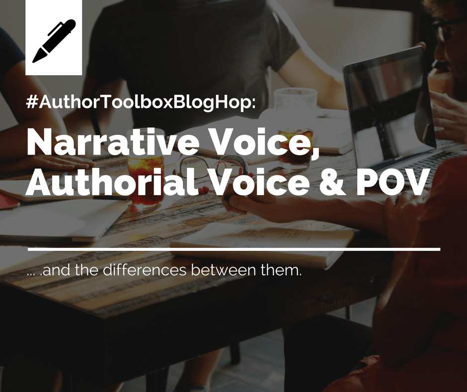 #AuthorToolboxBlogHop: Narrative Voice, Authorial Voice & POV (and the differences between them).