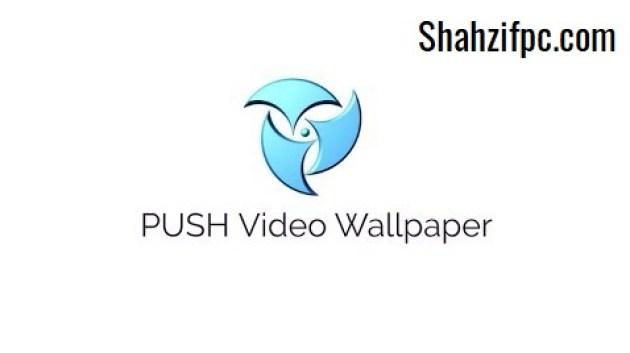 PUSH Video Wallpaper Full Crack