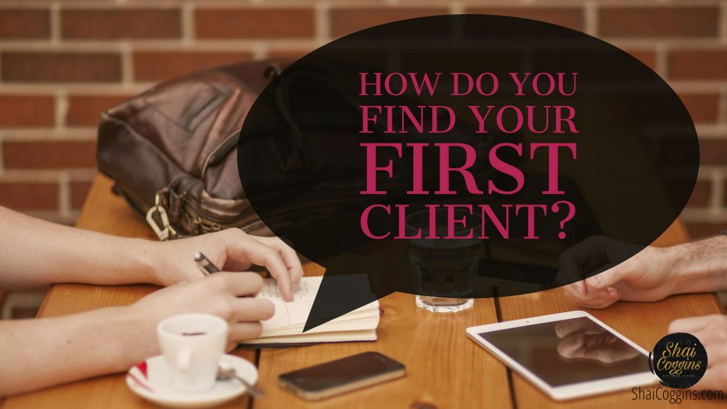How To Find Your First Client