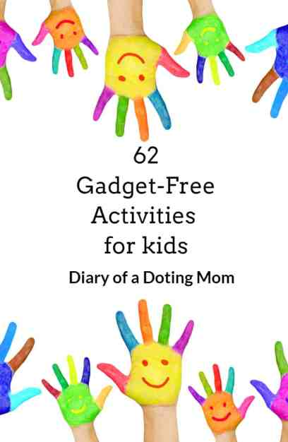 Things to do with your kids that are completely gadget free. Engage the children in these activities that are physically, mentally and emotionally stimulating.