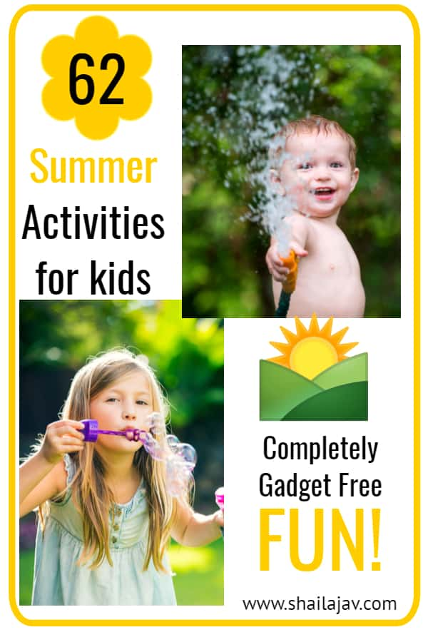 62 Summer Activities for Kids that are gadget free!