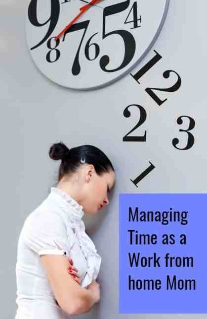 Managing time as a work from home mom