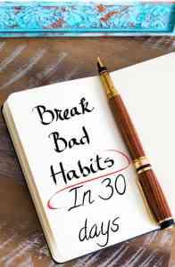 30 day habit challenge; Break a bad habit in 30 days