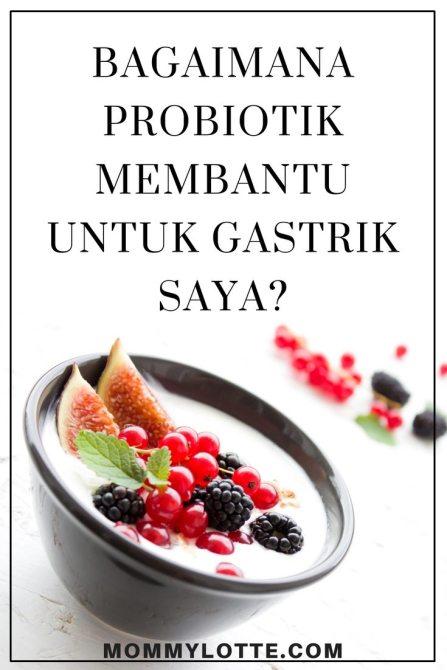 probiotik membantu untuk gastrik, pedih ulu hati, heartburn,