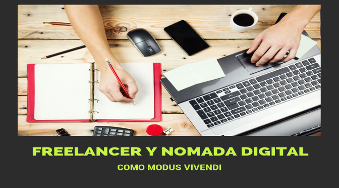 Freelancer y nomada digital como Modus Vivendi