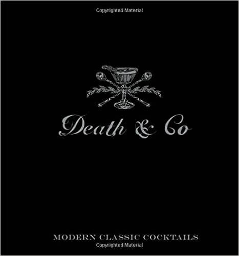 Death & Co Cocktail Book and one of the best cocktail books overall