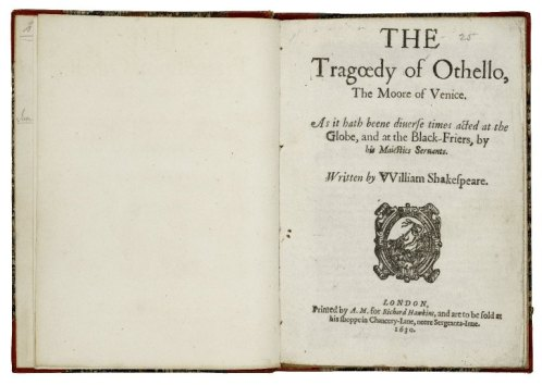 The tragœdy of Othello, the Moore of Venice. As it hath beene diuerse times acted at the Globe, and at the Black-Friers, by his Maiesties Seruants. London, 1630. Folger Shakespeare Library.