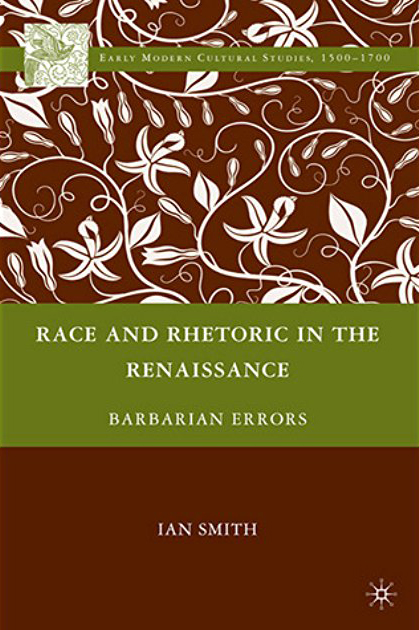 "Cover of Ian Smith's ""Race and Rhetoric in the Renaissance: Barbarian Errors."""